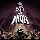 The End Is Nigh (Original Soundtrack) by Ridiculon