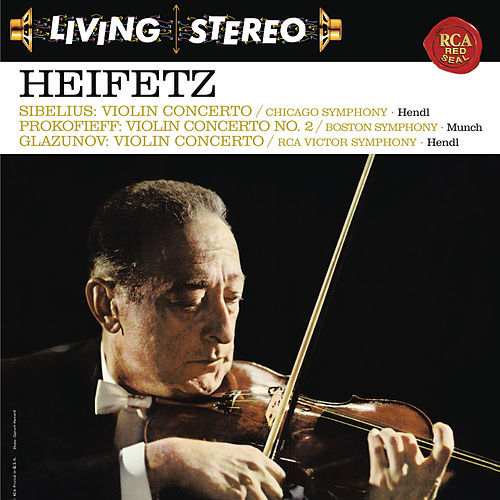 Sibelius: Violin Concerto in D Minor, Op. 47 -  Prokofiev: Violin Concerto No. 2 in G Minor, Op. 63 - Glazunov: Violin Concerto in A Minor, Op. 82 - Heifetz Remastered by Jascha Heifetz