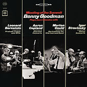 Meeting at the Summit: Benny Goodman Plays Jazz-Classics with Leonard Bernstein, Aaron Copland, Morton Gould & Igor Stravinsky by Benny Goodman
