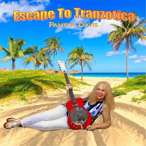 Escape to Tranzotica by Pamela Davis