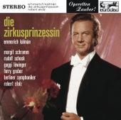 Kálmán: Die Zirkusprinzessin (Highlights) by Robert Stolz