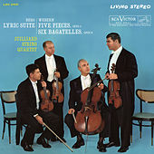 Berg: Lyric Suite - Webern: 5 Movements for String Quartet, Op. 5 & 6 Bagatelles for String Quartet, Op. 9 by Juilliard String Quartet