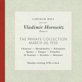 Vladimir Horowitz live at Carnegie Hall - Recital March 20, 1950: Clementi, Mendelssohn, Schumann, Barber, Chopin, Prokofiev, Scarlatti, Scriabin & Horowitz by Vladimir Horowitz