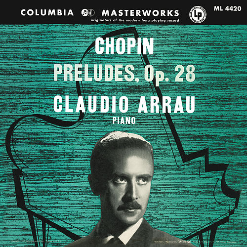 Claudio Arrau Plays Chopin Préludes by Claudio Arrau
