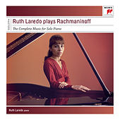 Ruth Laredo Plays Rachmaninoff  - The Complete Solo Piano Music by Ruth Laredo