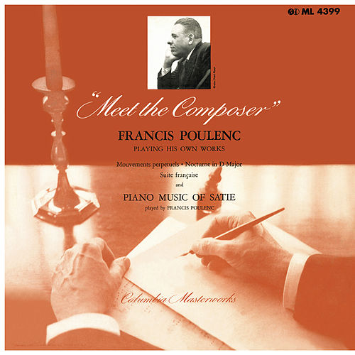 Meet the Composer - Francis Poulenc Playing His Own Works by Francis Poulenc