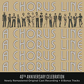 A Chorus Line - 40th Anniversary Celebration (Original Broadway Cast Recording) by Various Artists