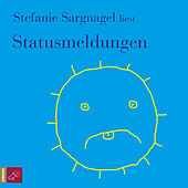 Statusmeldungen von Stefanie Sargnagel
