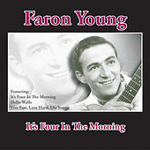 It's Four In The Morning by Faron Young