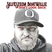 Don't Look Back by SelfEsteem BoatWillie