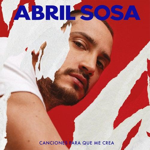 Canciones para Que Me Crea by Abril Sosa