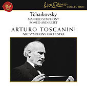 Tchaikovsky: Manfred Symphony, Op. 58 & Romeo and Juliet, TH 42 by Arturo Toscanini