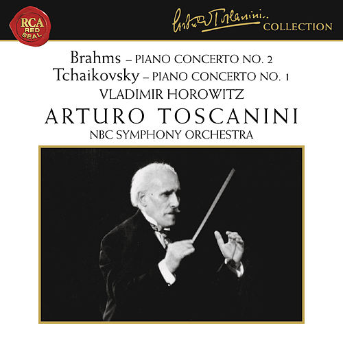 Brahms: Piano Concerto No. 2 in B-Flat Major, Op. 83 - Tchaikovsky: Piano Concerto No. 1 in B-Flat Minor, Op. 23 by Vladimir Horowitz