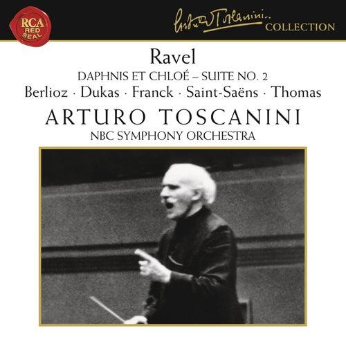 Ravel - Dukas - Berlioz - Franck - Saint-Saens - Thomas by Arturo Toscanini
