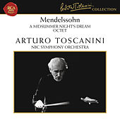 Mendelssohn: A Midsummer Night's Dream, Op. 61 & Octet in E-Flat Major, Op. 20 by Arturo Toscanini