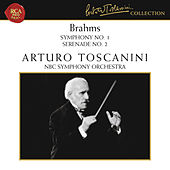 Brahms: Symphony No. 1 in C Minor, Op. 68 & Serenade No. 2 in A Major, Op. 16 by Arturo Toscanini