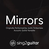 Mirrors (Originally Performed By Justin Timberlake) [Acoustic Karaoke Version] by Sing2Guitar