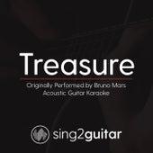 Treasure (Originally Performed By Bruno Mars) [Acoustic Karaoke Version] by Sing2Guitar