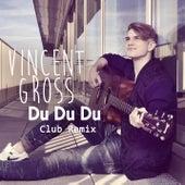Du Du Du (Club Remix) von Vincent Gross