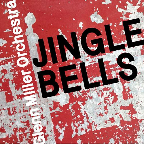 Jingle Bells by The Glenn Miller Orchestra
