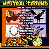 Neutral Ground by Eddie Vuittonet and the Time Travelers