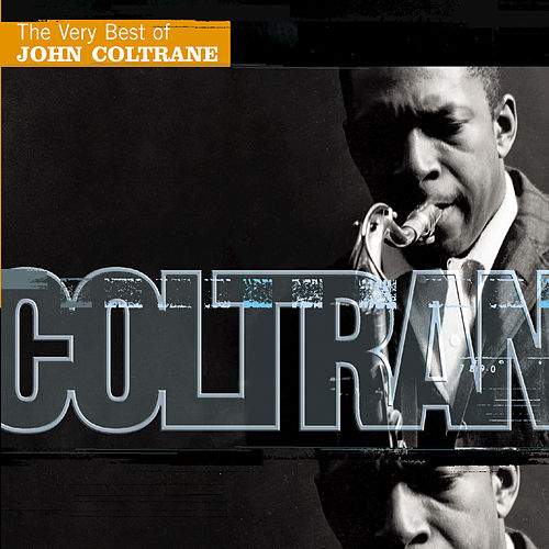 The Very Best Of John Coltrane (Impulse) by John Coltrane