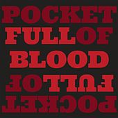 Pocket Full of Blood by Ivy