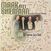 Mark Sherman 4tet Live @ Chorus Jazz Club by Mark Sherman