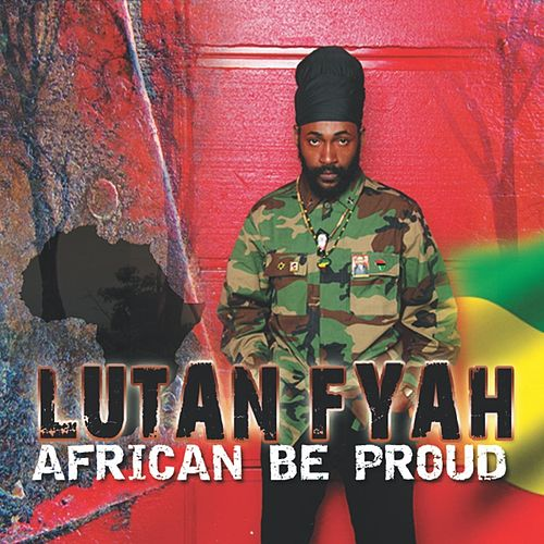African Be Proud by Lutan Fyah