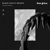 Black Hole Mouth von Bass Guo