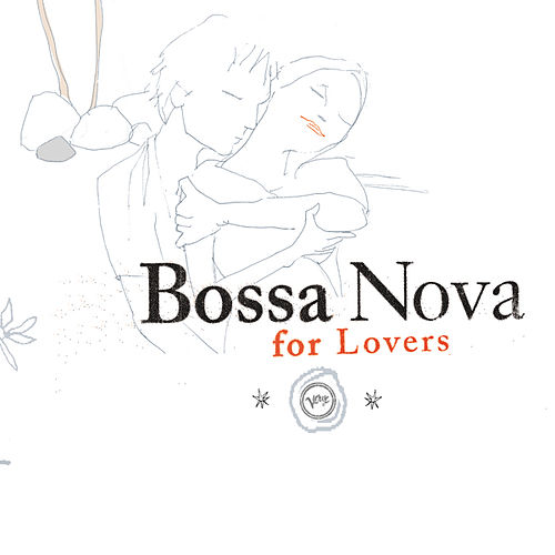 Play & Download Bossa Nova For Lovers by Various Artists | Napster