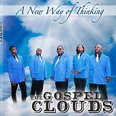 A New Way of Thinking by The Gospel Clouds