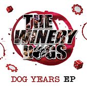 Dog Years Ep by The Winery Dogs