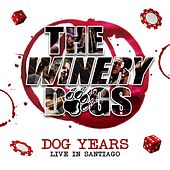 Dog Years - Live In Santiago by The Winery Dogs
