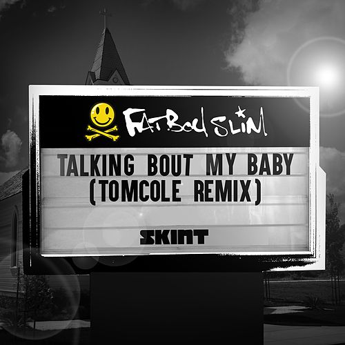 Talking Bout My Baby (TomCole Remix) de Fatboy Slim