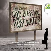 Kurt Vonnegut's God Bless You, Mr. Rosewater (Premiere Cast Recording) by Various Artists
