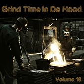 Grind Time in da Hood, Vol. 18 by Various Artists