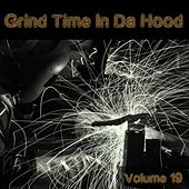 Grind Time in da Hood, Vol. 19 by Various Artists