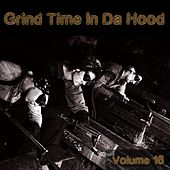 Grind Time in da Hood, Vol. 16 by Various Artists