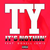 It's Nothing by TY