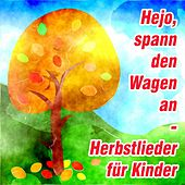 Hejo, spann den Wagen an - Herbstlieder für Kinder by Various Artists