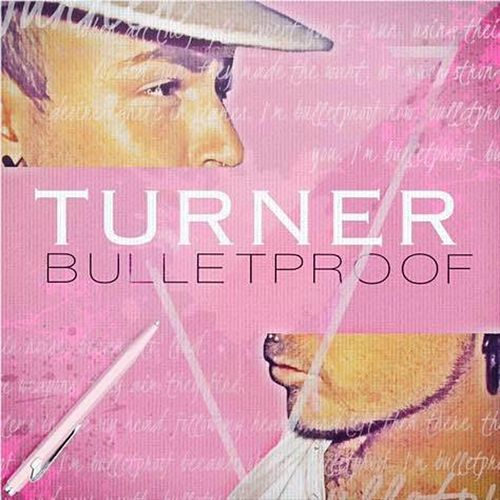 Bulletproof by Turner