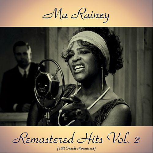 Remastered Hits Vol. 2 (All Tracks Remastered) von Ma Rainey