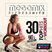 Megamix Fitness 30 Top Hits for Workout 90's Collection (30 Tracks Non-Stop Mixed Compilation for Fitness & Workout) by Various Artists
