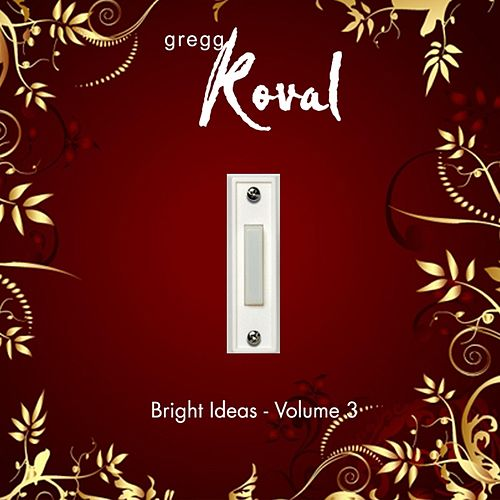 Bright Ideas, Vol. 3 by Gregg Koval