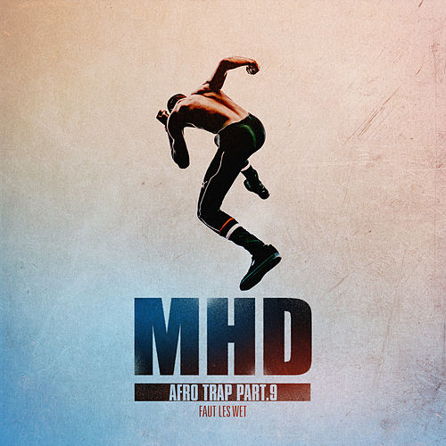 Afro Trap Pt. 9 (Faut les wet) by MHD