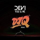 You & Me (Dj Q Remix) by Devi
