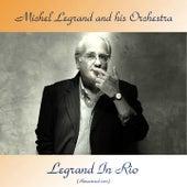 Legrand In Rio (Remastered 2017) by Michel Legrand