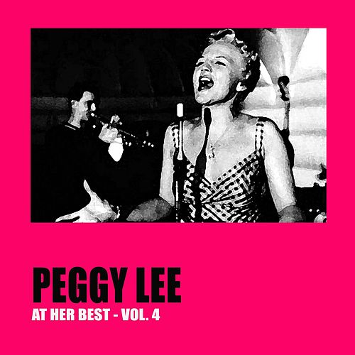 Peggy Lee at Her Best Vol. 4 von Peggy Lee