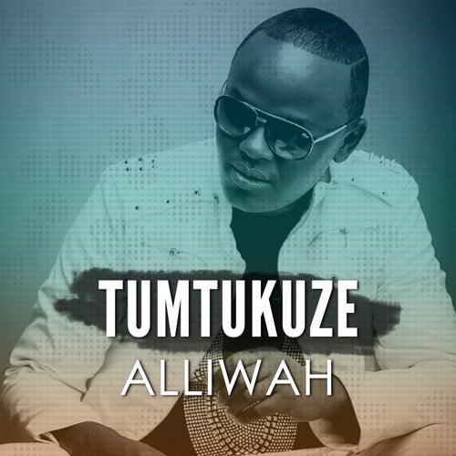 Tumtukuze by Alliwah